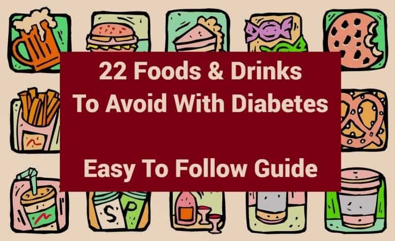 22 Foods & Drinks To Avoid With Diabetes: Easy To Follow Guide