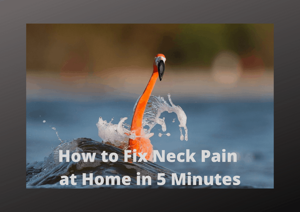 How to fix neck pain at home in 5 minutes?